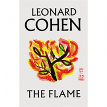 The Flame, Buch, The Flame is a stunning collection of Leonard Cohen's last poems and writings, selected and ordered by Cohen in the final months of his life.