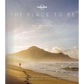 The PLace to Be LP, Buch, Whether it's euphoria or serenity, awe or enlightenment, this beautiful hardback presents hundreds of places around the world to experience a particular emotion.