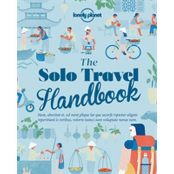 The Solo Travel Handbook LP, Buch, Don't let the idea of travelling alone stop you from living out your dreams. Packed with tips and advice for before and during your travels.