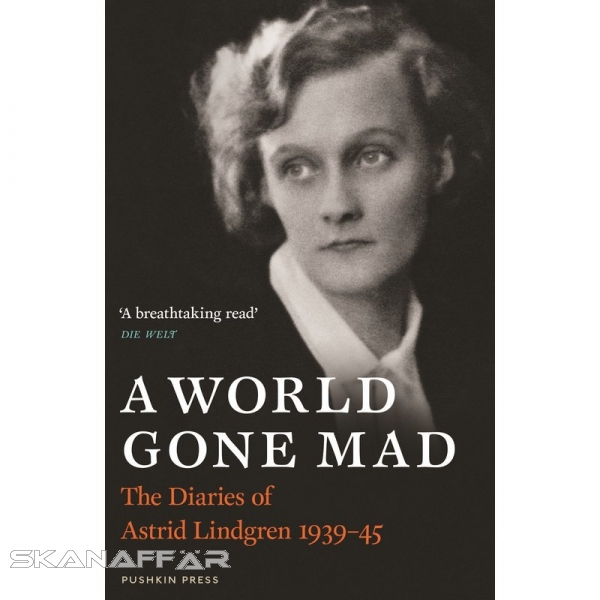 A World Gone Mad, Buch, Before she became internationally known for her children's books, Astrid Lindgren was an aspiring author living in Stockholm with her family at the outbreak of the Second World War.
